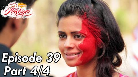 Yeh Hai Aashiqui - Episode 39 - Part 04